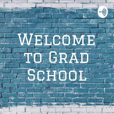 Welcome to Grad School