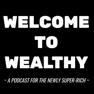 Welcome To Wealthy