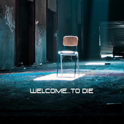 Welcome...to DIE