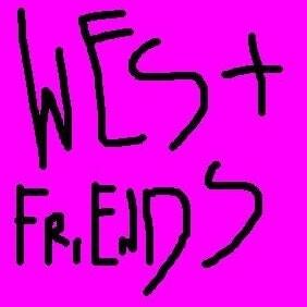 Wes & Friends