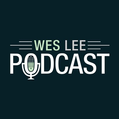 Wes Lee Podcast