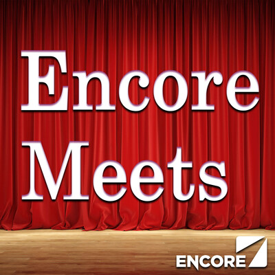 Encore Meets by Encore Radio