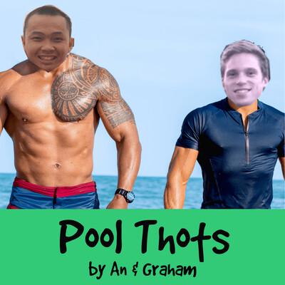 Pool Thots