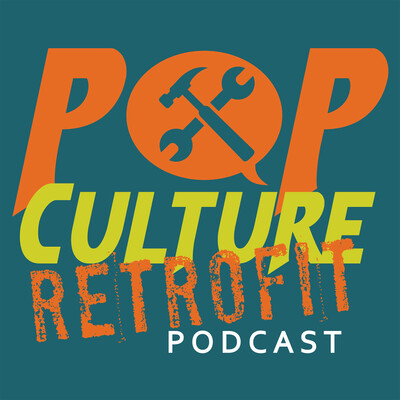 Pop Culture Retrofit Podcast