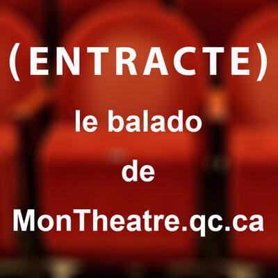 ENTRACTE, le podcast de MonTheatre.qc.ca