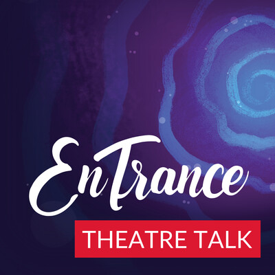 EnTrance Theatre Talk
