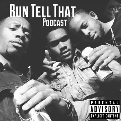 Run Tell That Podcast