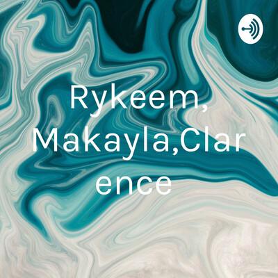 Rykeem, Makayla,Clarence