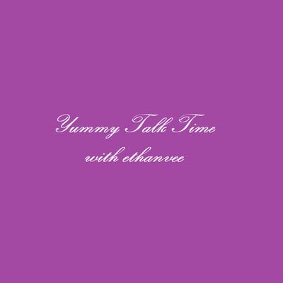 Yummy Talk Time