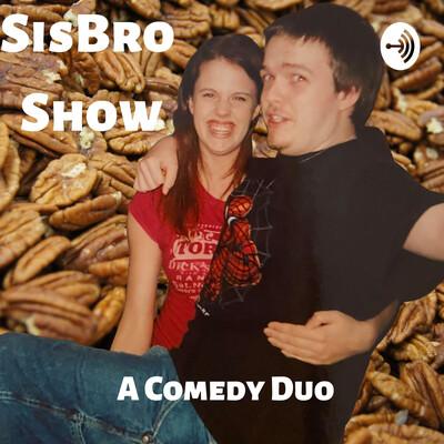 SisBro Show: A Comedy Duo