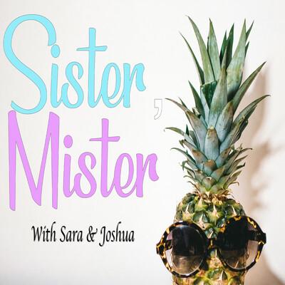 Sister, Mister