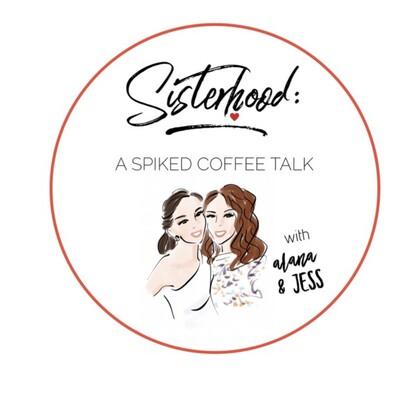 Sisterhood Podcast!