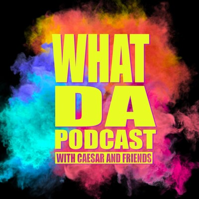 What Da Podcast