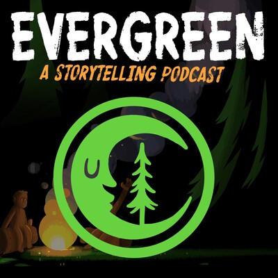 Evergreen: A Storytelling Podcast