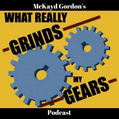 What grinds my gears pod