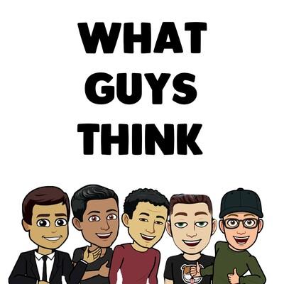 What Guys Think