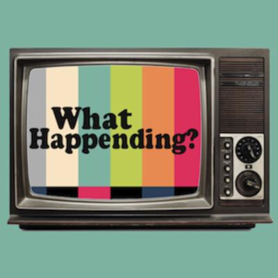 What Happending?