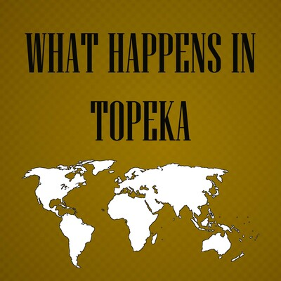 What Happens in Topeka