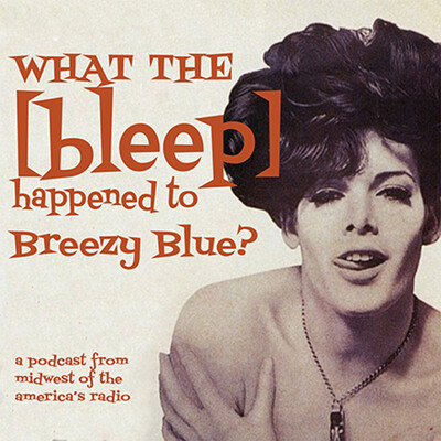 What the [Bleep] Happened to Breezy Blue?