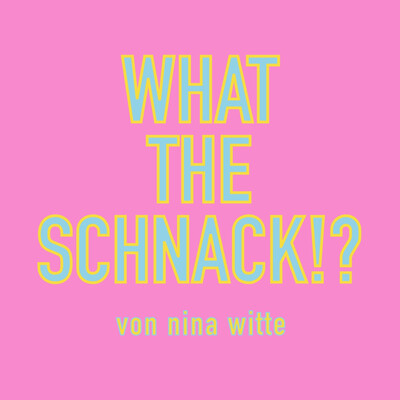 What The Schnack! - der Podcast