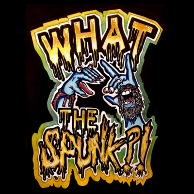 What the Spunk?!