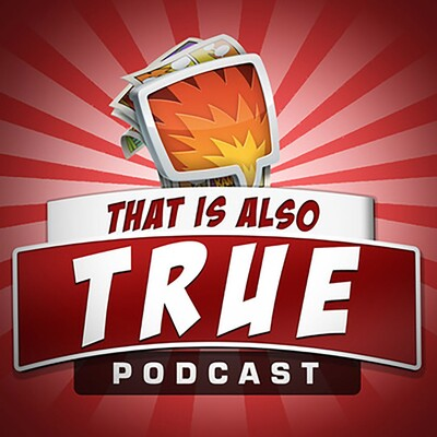 That is Also True Podcast