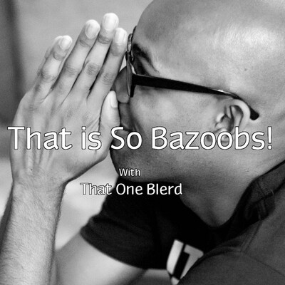 That is So Bazoobs!