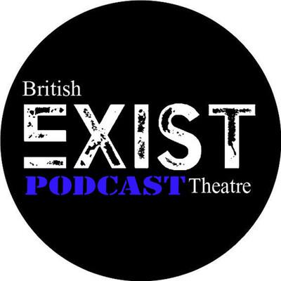 Exist Theatre Podcast