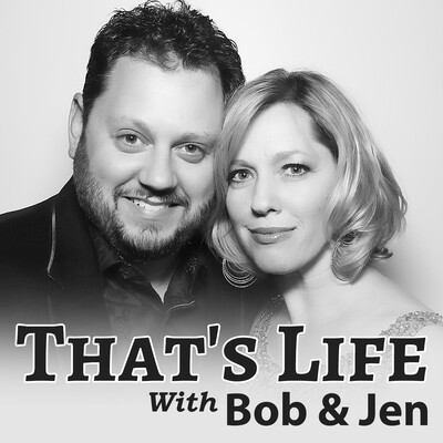 That's Life with Bob & Jen