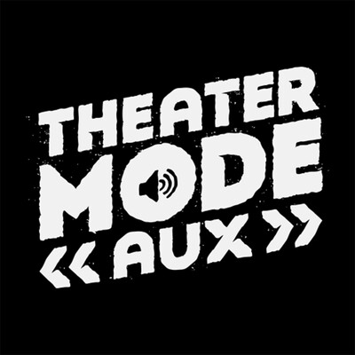 Theater Mode AUX