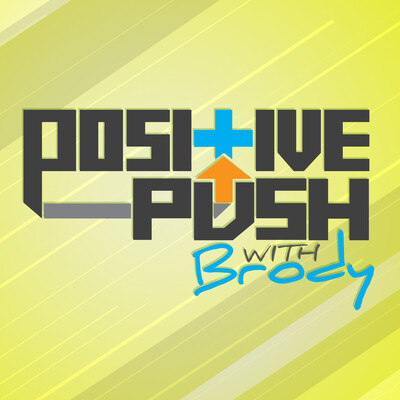 Positive Push with Brody