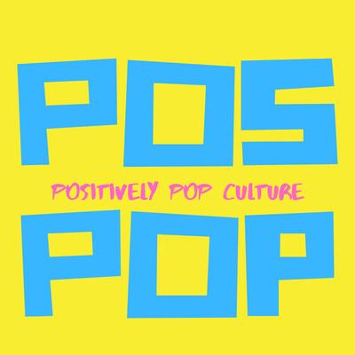 Positively Pop Culture