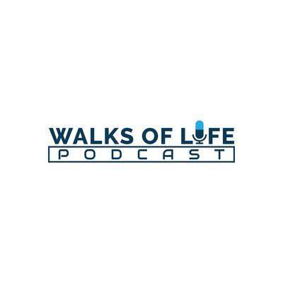 Walks Of Life Podcast