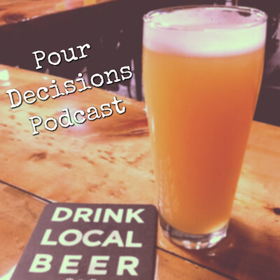 Pour Decisions Podcast