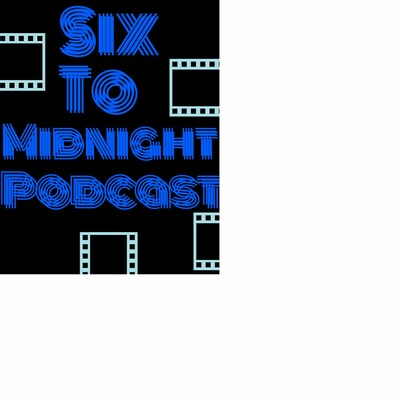 Six To Midnight Podcast
