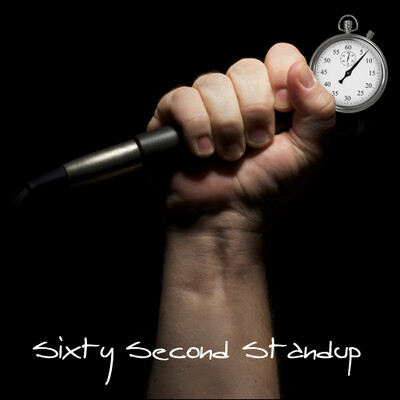 Sixty Second Standup