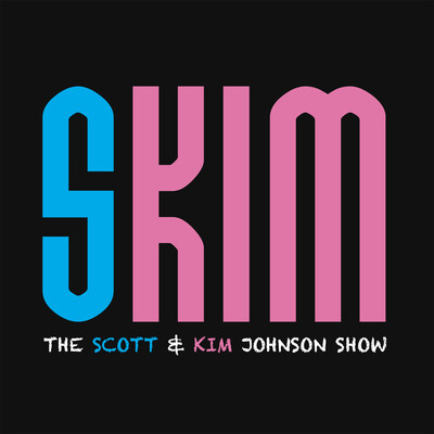 SKIM: The Scott and Kim Show