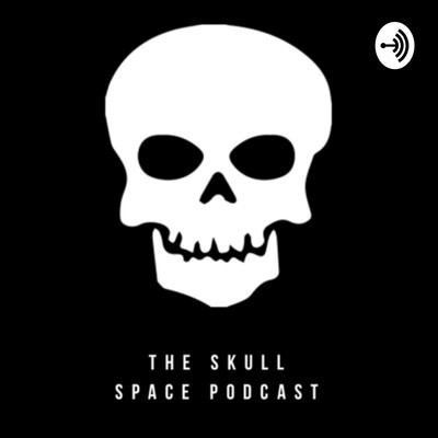 Skull Space Podcast
