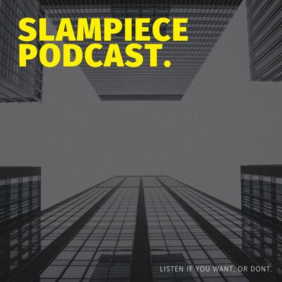 SlamPiece Podcast