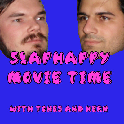 Slaphappy Movie Time