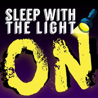 Sleep with the Light on