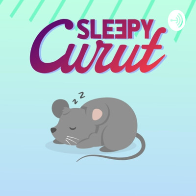 SleepyCurut Podcast