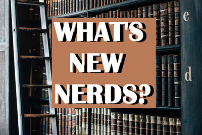 What's New Nerds?