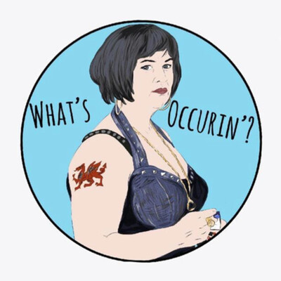 What's Occurin'? - The Gavin & Stacey Podcast