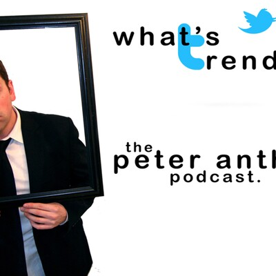 What's Trending? The Peter Anthony Podcast