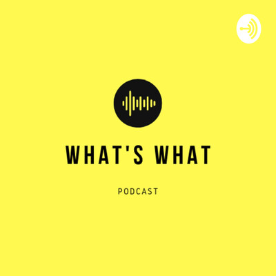 What's What Podcast