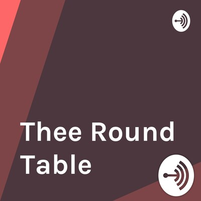 Thee Round Table