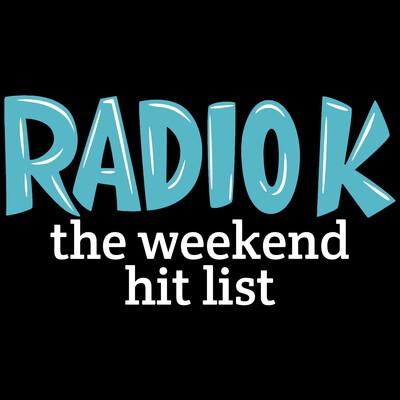 Weekend Hit List