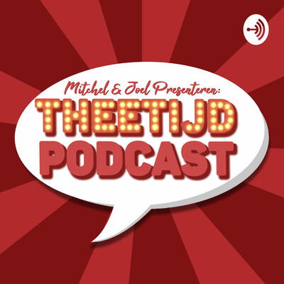 Theetijd - Podcast!