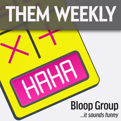 Them Weekly by The Bloop Group